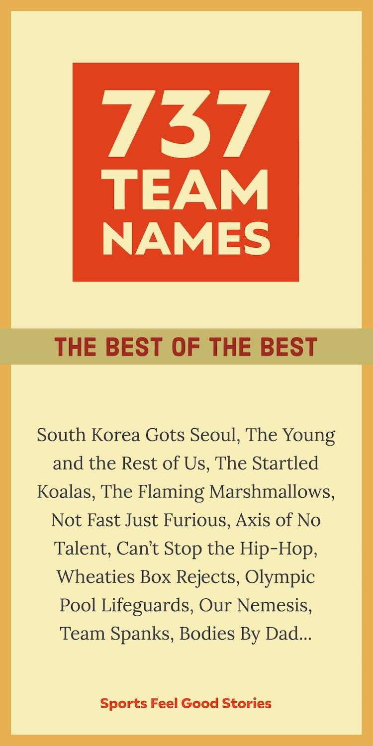 737 Best Team Names For Sports Work Play Sports Feel Good In 2020 Best Team Names Team Names Funny Team Names