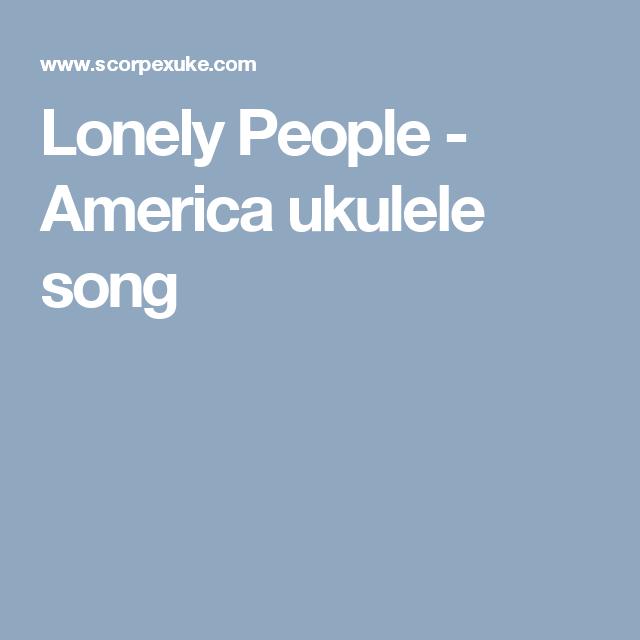 Lonely People America Ukulele Song Ukelele Christmas Songs