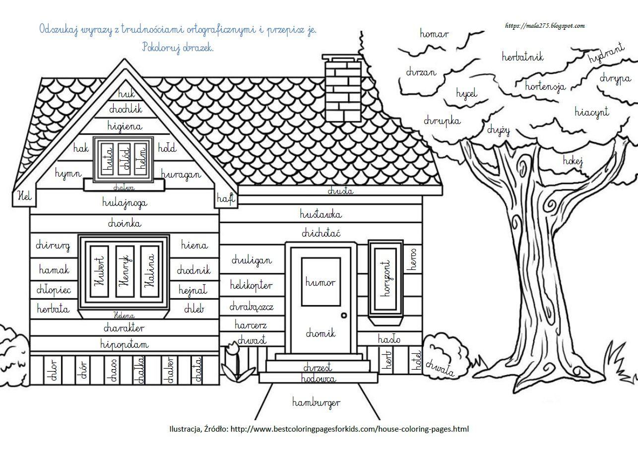 Blog Edukacyjny Dla Dzieci Wyrazy Z Ch I H Karta Pracy House Colouring Pages Dream House Drawing House Sketch