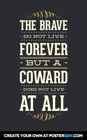 The Brave Print Serious Quotes Quote Posters Wisdom Quotes