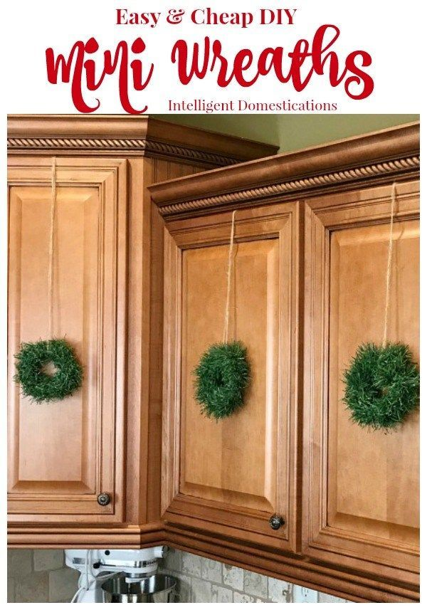 DIY Mini Wreath for Kitchen Cabinets | Christmas kitchen, Christmas decorations for the home ...