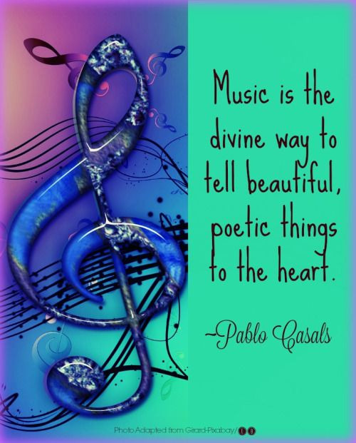 Music is the divine way to tell beautiful, poetic things to the heart. ~ Pablo Casals