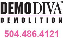 Demo Diva | New Orleans Demolition, Dumpster Hauling, and Foundation Removal Services