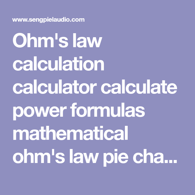Electrical Pie Chart Ohm's Law Calculation Calculator Calculate Power Formulas .