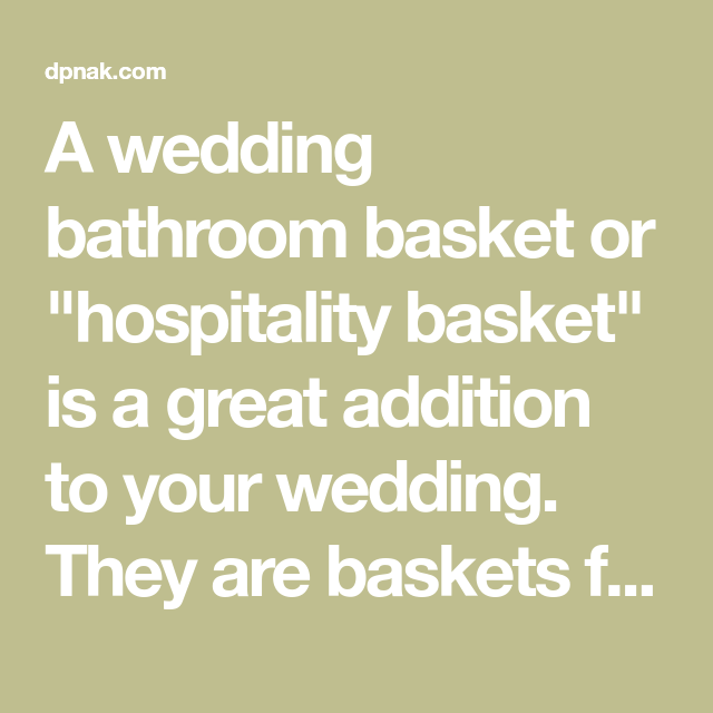 Everything You Need For Your Wedding Bathroom Baskets