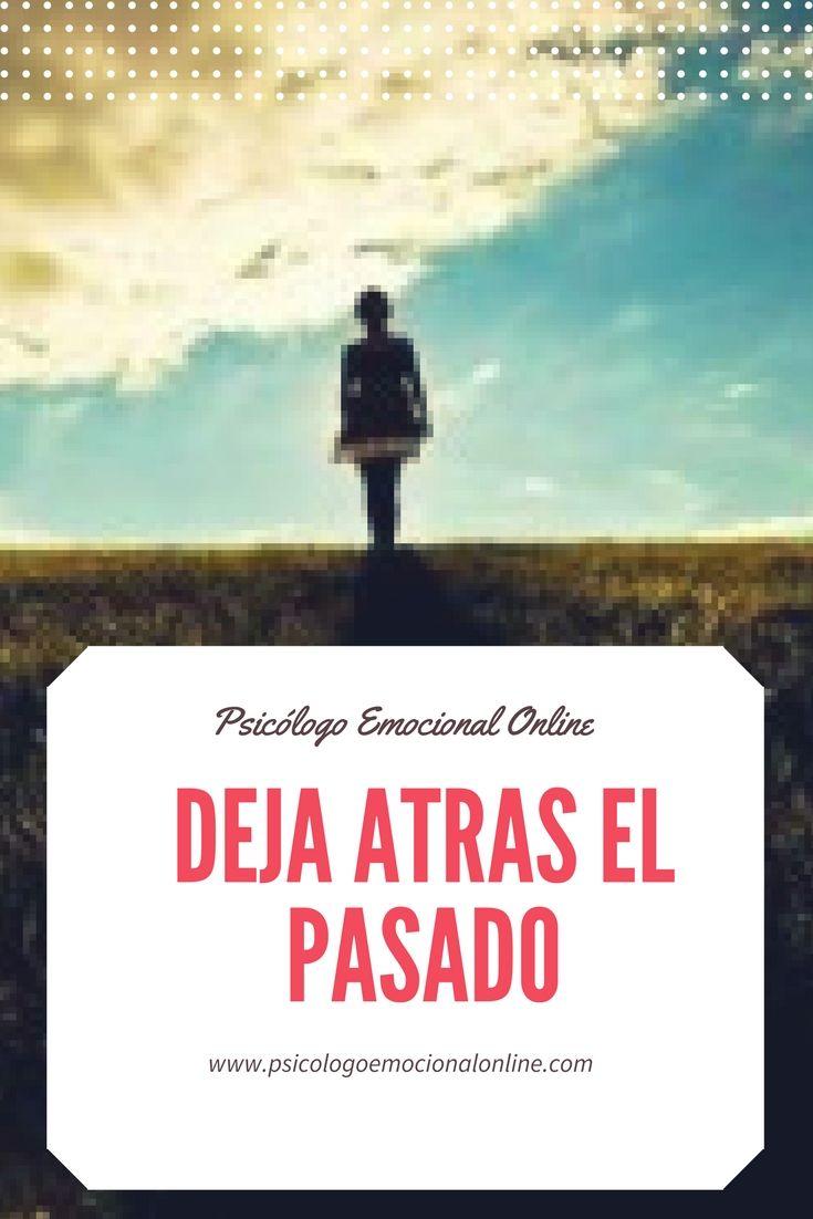 Dejar Atrás El Pasado Y Vivir El Ahora Psicólogo Emocional Online Psicologa Emocional Dependencia Emocional Tratamiento Dependencia Emocional