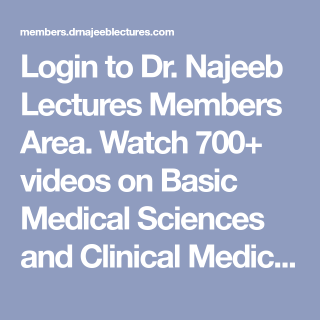 Login to Dr. Najeeb Lectures Members Area. Watch 700+ videos on ...