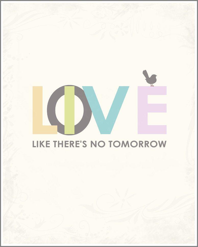 Live Love Like Thereu0027s No Tomorrow Inspirational Word Art Print Typography  Quote Modern Wall Art
