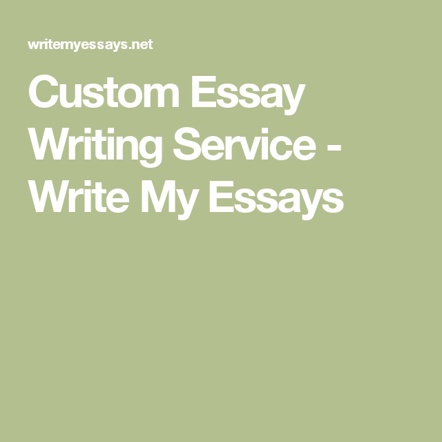 custom essay writing service write my essays new  custom essay writing service write my essays