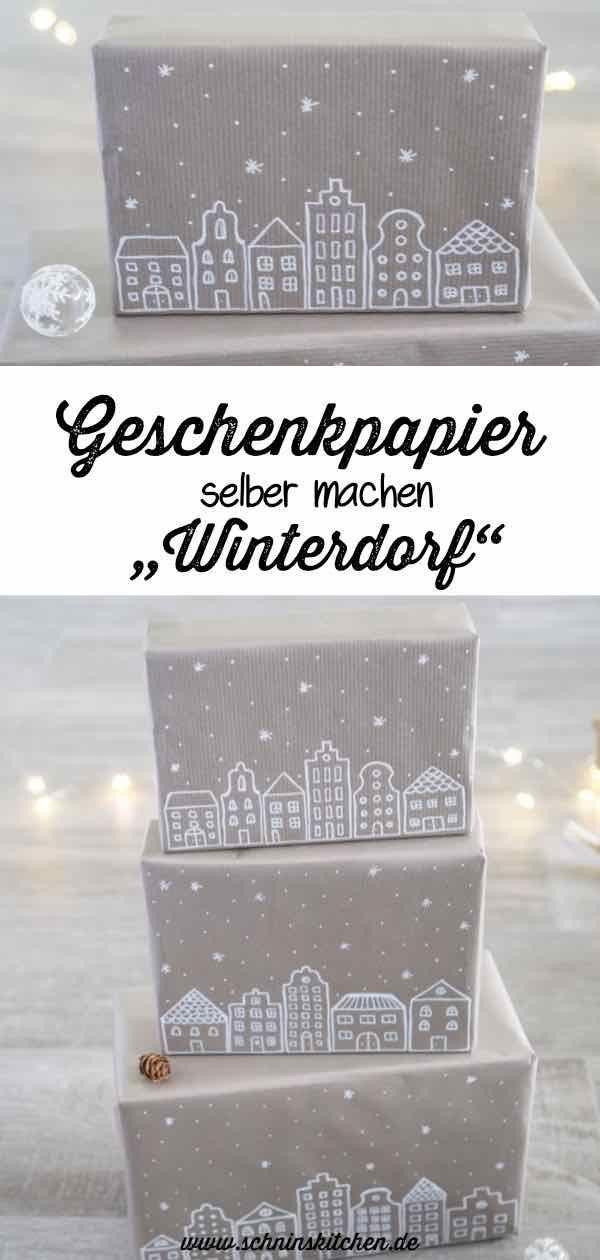 Geschenkpapier selber machen - Winterdorf für Weihnachten - Schnin's Kitchen #diychristmasgifts
