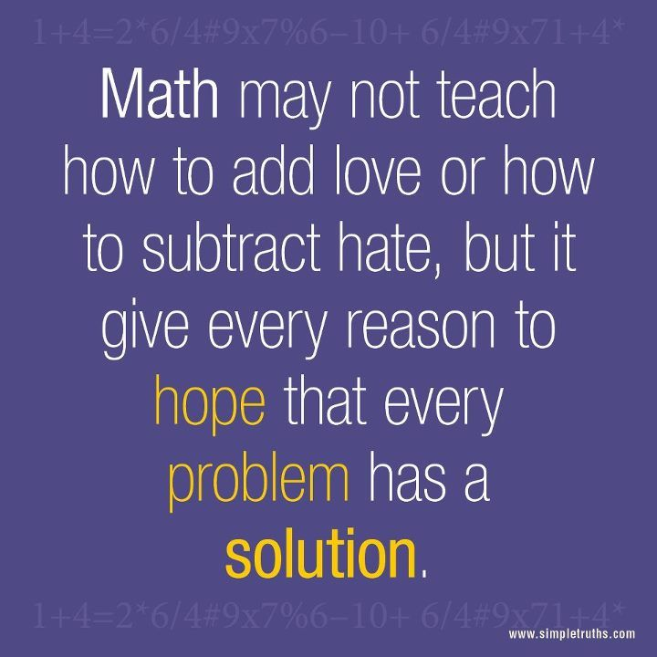 Math A Reason To Hope That Every Problem Has A Solution Simple Quotes Words Of Encouragement School Quotes
