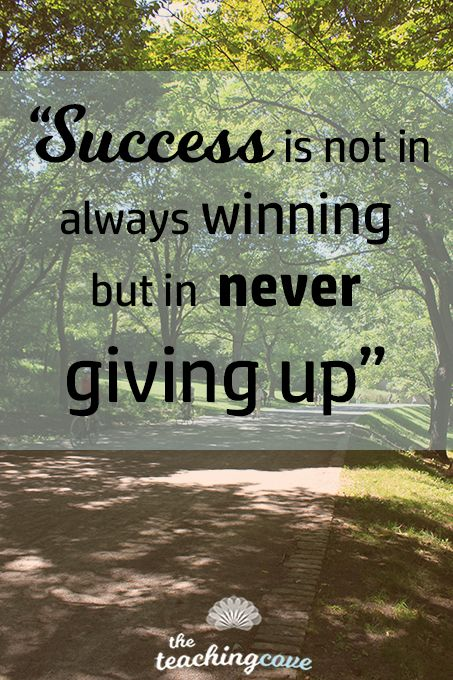 Motivational Monday: Success Is Not About Always Winning. It's About Never Giving Up - The Teaching Cove