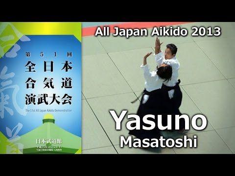 Yasuno Shihan - 50th All Japan Aikido Embukai (2012) - YouTube