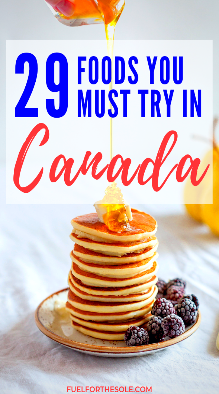 Uniquely Canadian Food You Must Try Fuel For The Sole Travel Outdoor Adventure Canadian Food Canada Food Food