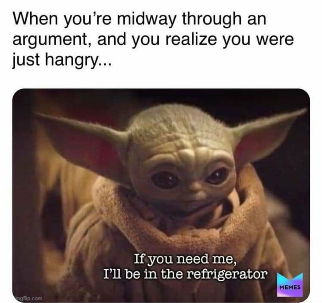Baby Yoda On Instagram Hangry Means Angry But Without Food Credit Unknown Please Dm Follow Babyyoda I Am F Yoda Funny Stupid Funny Memes Crazy Funny Memes
