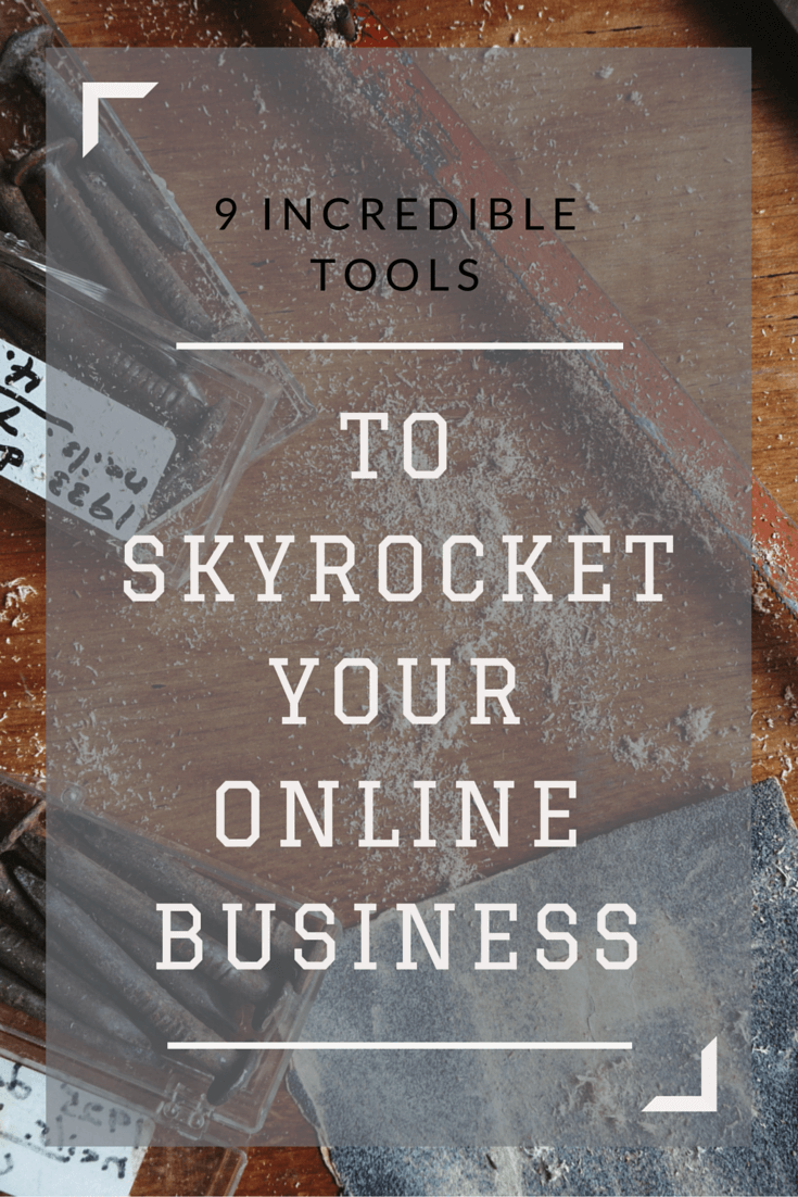 9 Tools To Put A Rocket Under Your Online Business