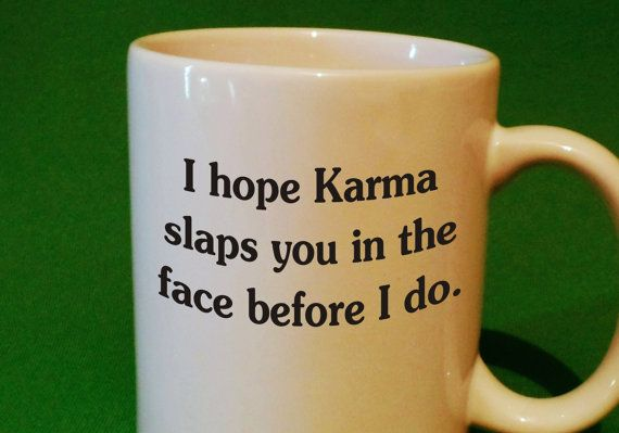 Karma coffee cup mug funny coffee mug humor coffee by
