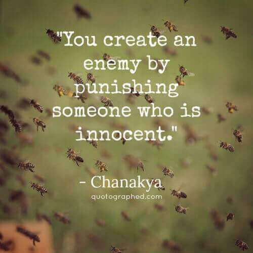 Kautilya Chanakya Quote You Create An Enemy By Punishing Someone Who Is Innocent Chanakya Quotes Innocence Quotes Evil Quotes