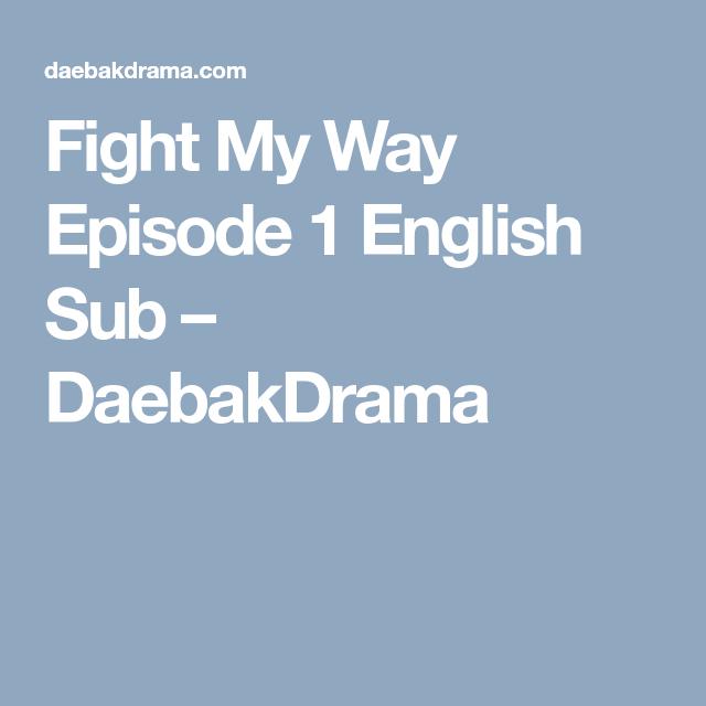 Fight My Way Episode 1 English Sub – DaebakDrama | movies in