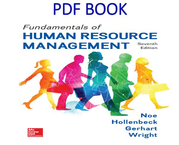 Fundamentals Of Human Resource Management 7th Edition Pdf Book By Raymond Noe John Hollenbeck Barr Human Resource Management Human Resources Management Books