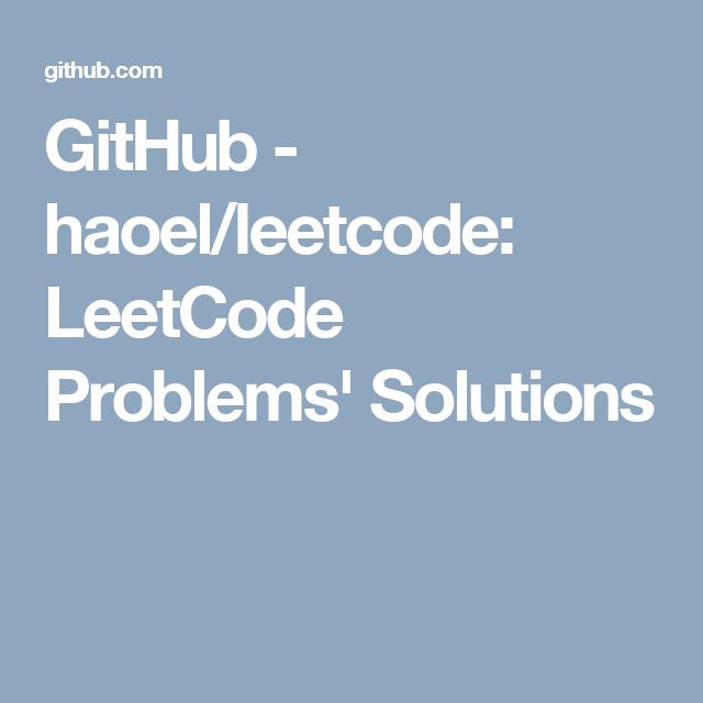 GitHub - haoel/leetcode: LeetCode Problems' Solutions