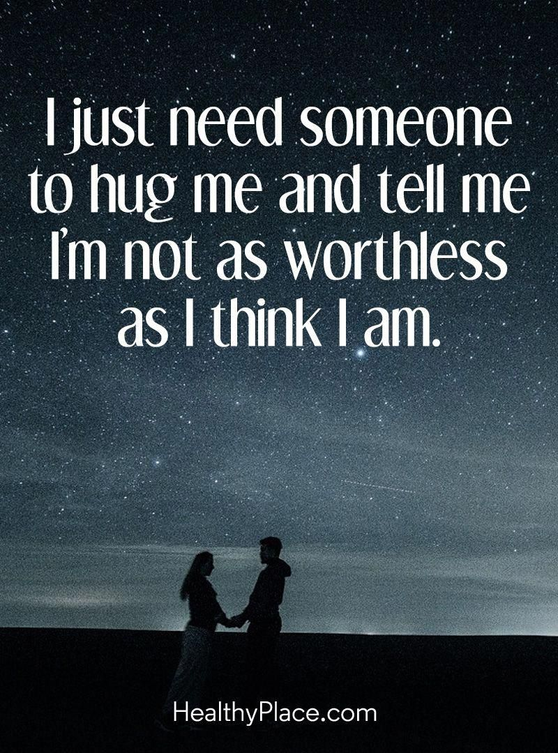 Quote On Borderline I Just Need Someone To Hug Me And Tell Me Im