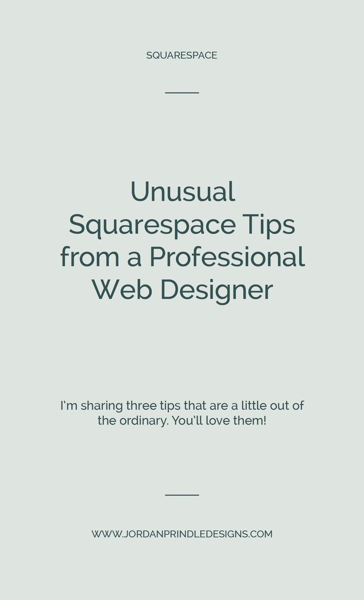Unusual Squarespace Tips from a Professional Web Designer
