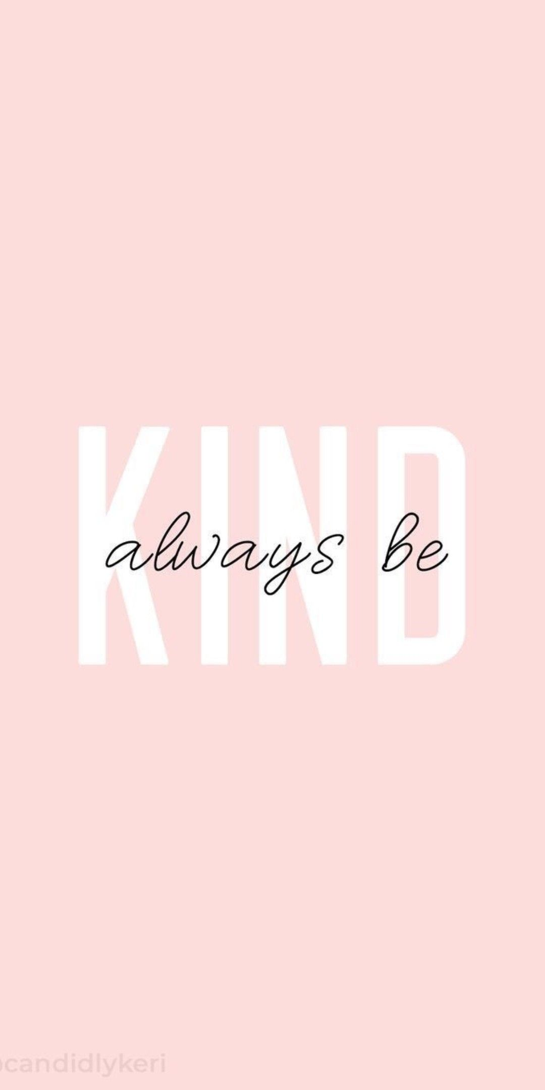 Alwaysbekind Wallpaper Quotes Phone Wallpaper Quotes Cute Quotes