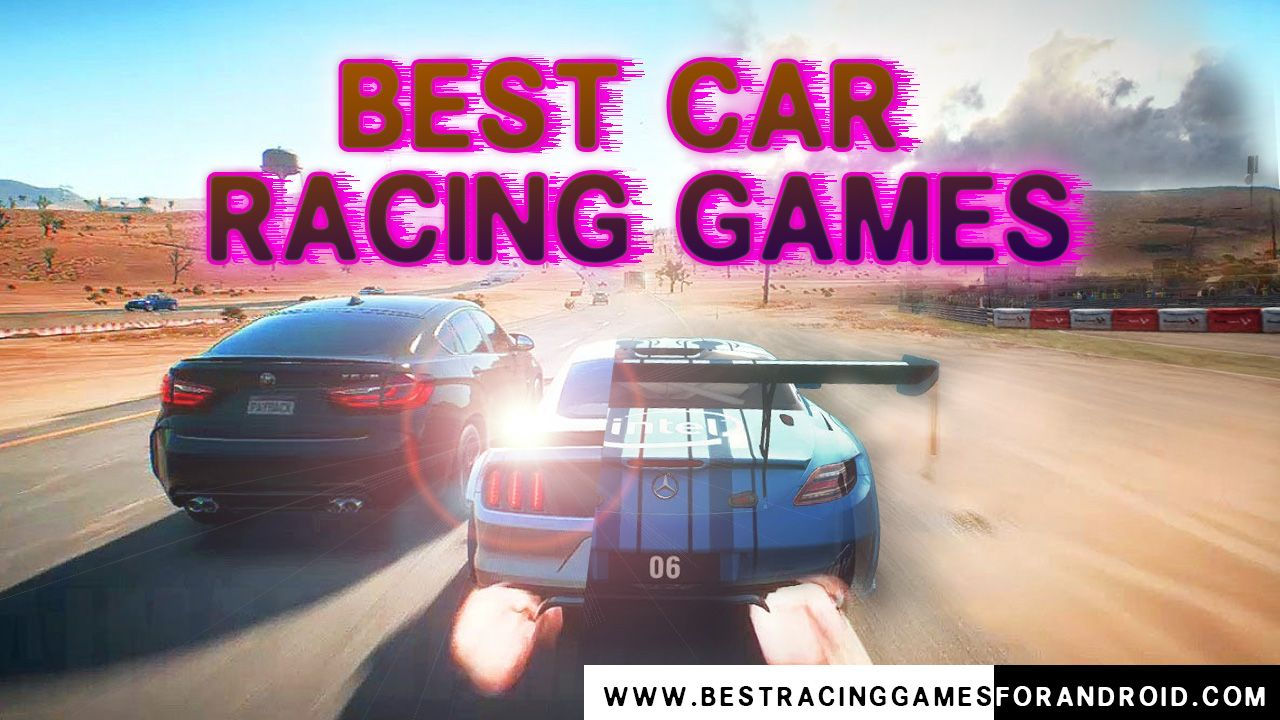 Check latest car racing games for android with download