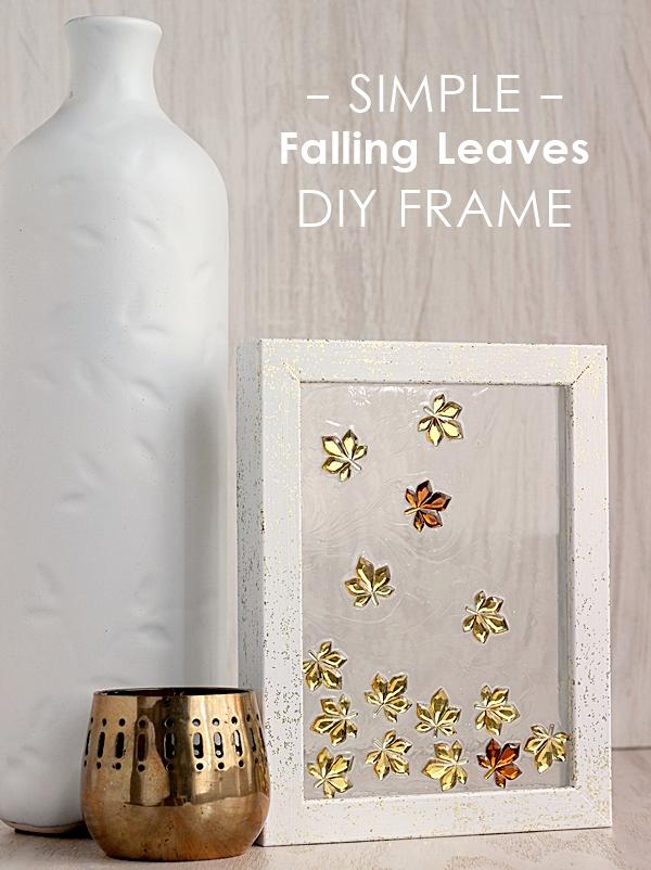 Simple falling leaves DIY frame. - Mod Podge Rocks!