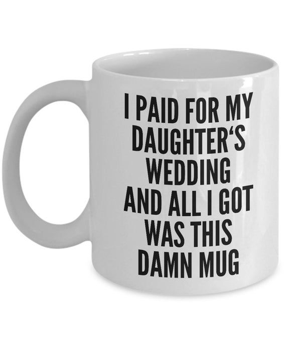 Father Of The Bride Gifts Father Of The Bride Mug Funny