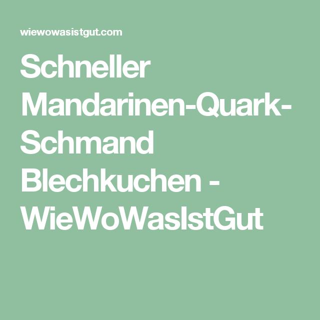 Schneller Mandarinen-Quark-Schmand Blechkuchen - WieWoWasIstGut
