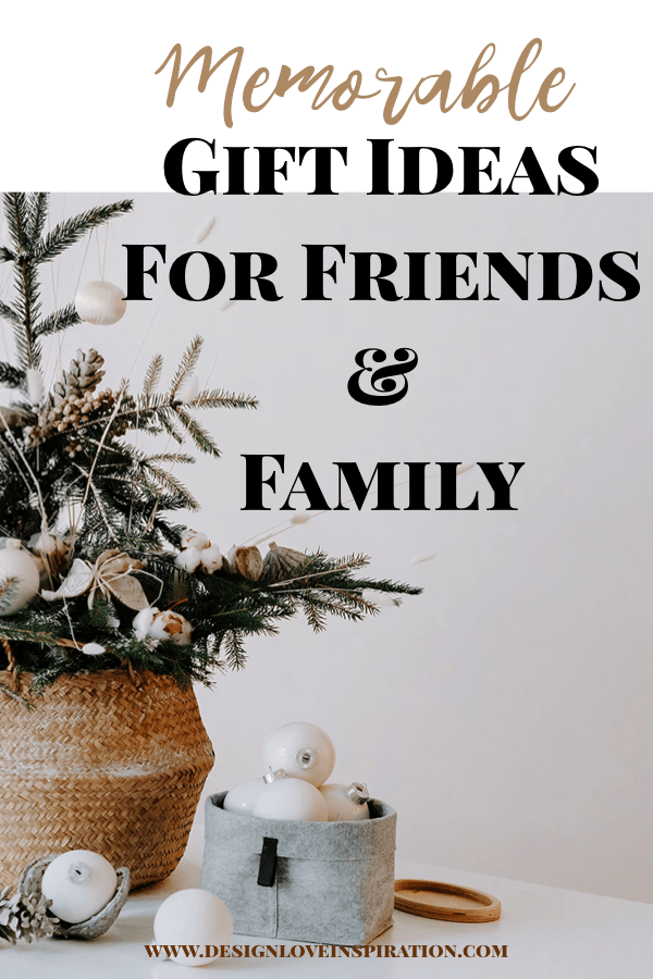 Memorable Gift Ideas for Friends and Family | How to ...