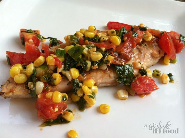A Girl & Her Food: Grilled Chicken with Corn,Tomato, Basil & Green Onion Topping