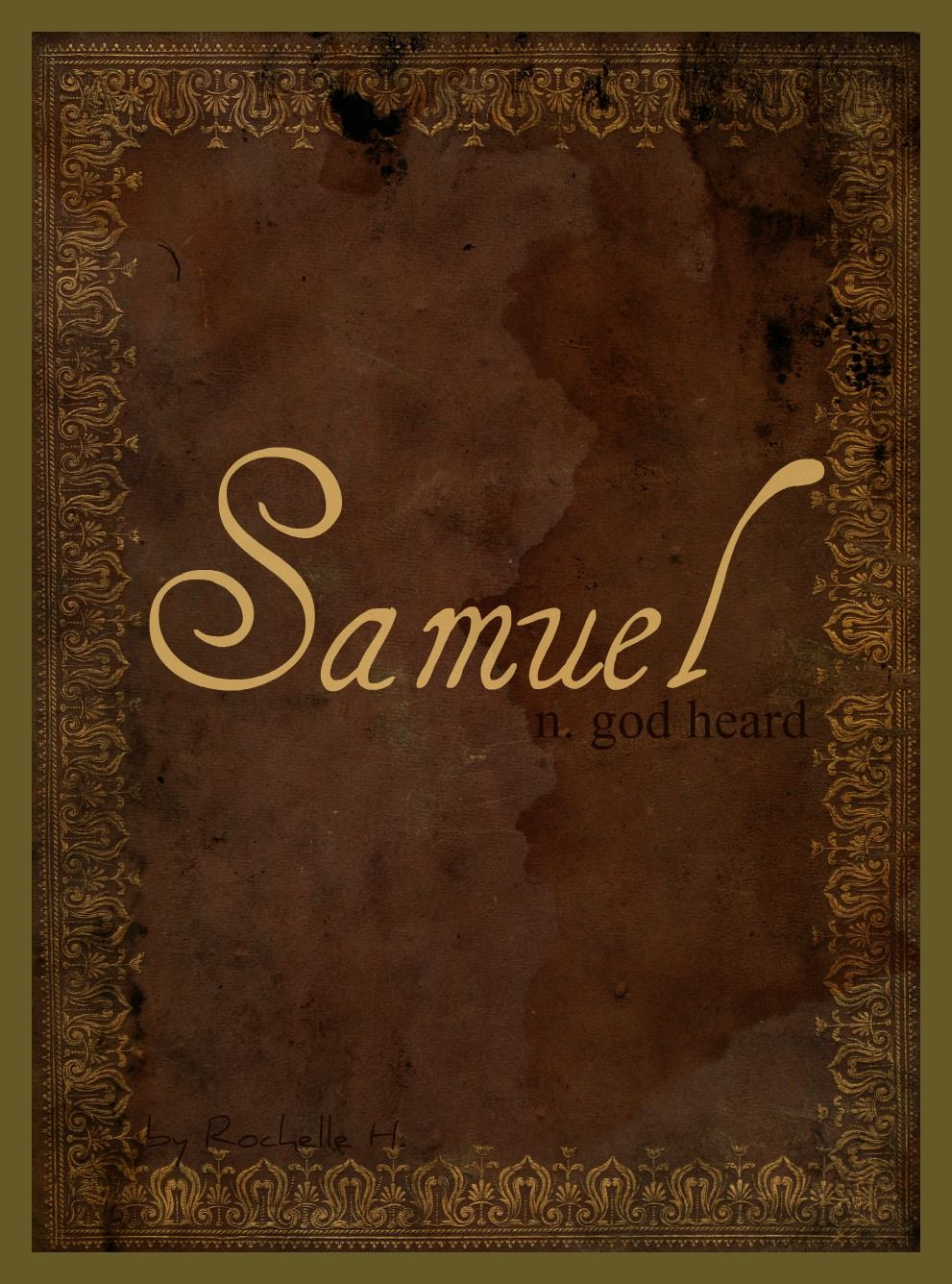 Baby Boy Name: Samuel. Meaning: God Heard. Origin: Hebrew ...