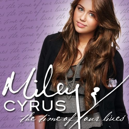 Time Of Our Lives Miley