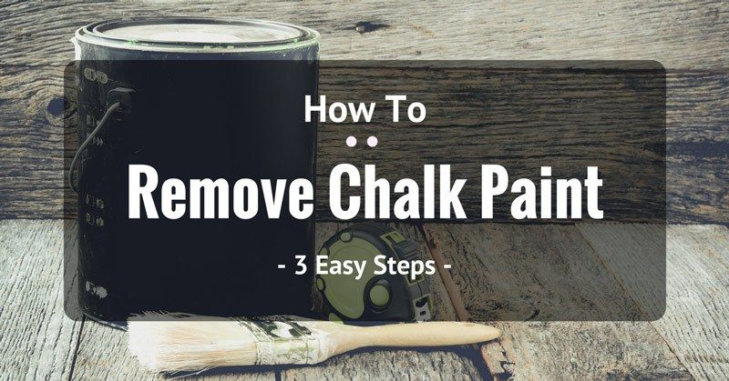 I Ll Show You Several Ways On How To Remove Chalk Paint From Your Wooden Furniture You Ll Find This Very Use Cleaning Hacks Cleaning Painted Walls Chalk Paint