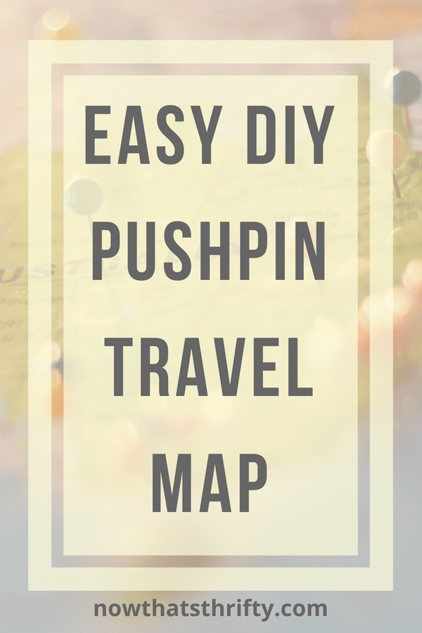Make Your Own Pushpin Travel Map Travel map pins, Travel