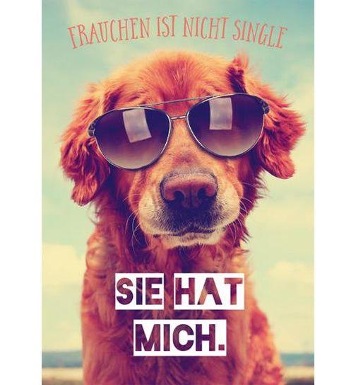 Frauchen ist nicht Single Sie hat MICH.   Alles gute zum