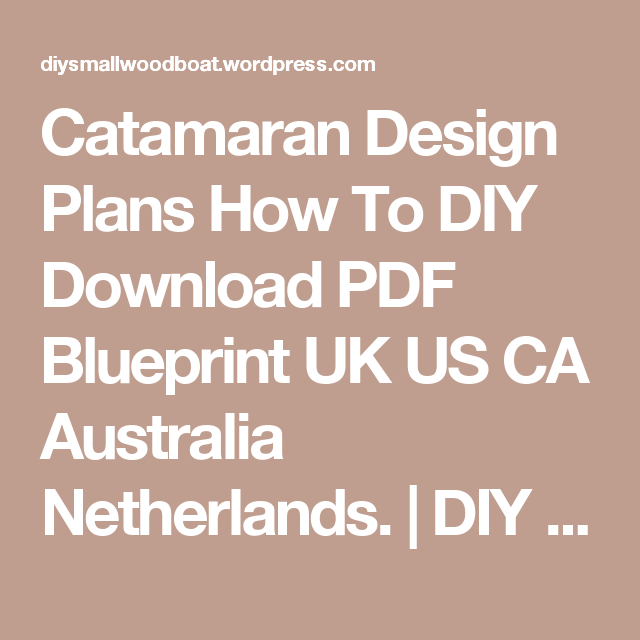 Catamaran design plans how to diy download pdf blueprint uk us ca catamaran design plans how to diy download pdf blueprint uk us ca australia netherlands malvernweather Image collections
