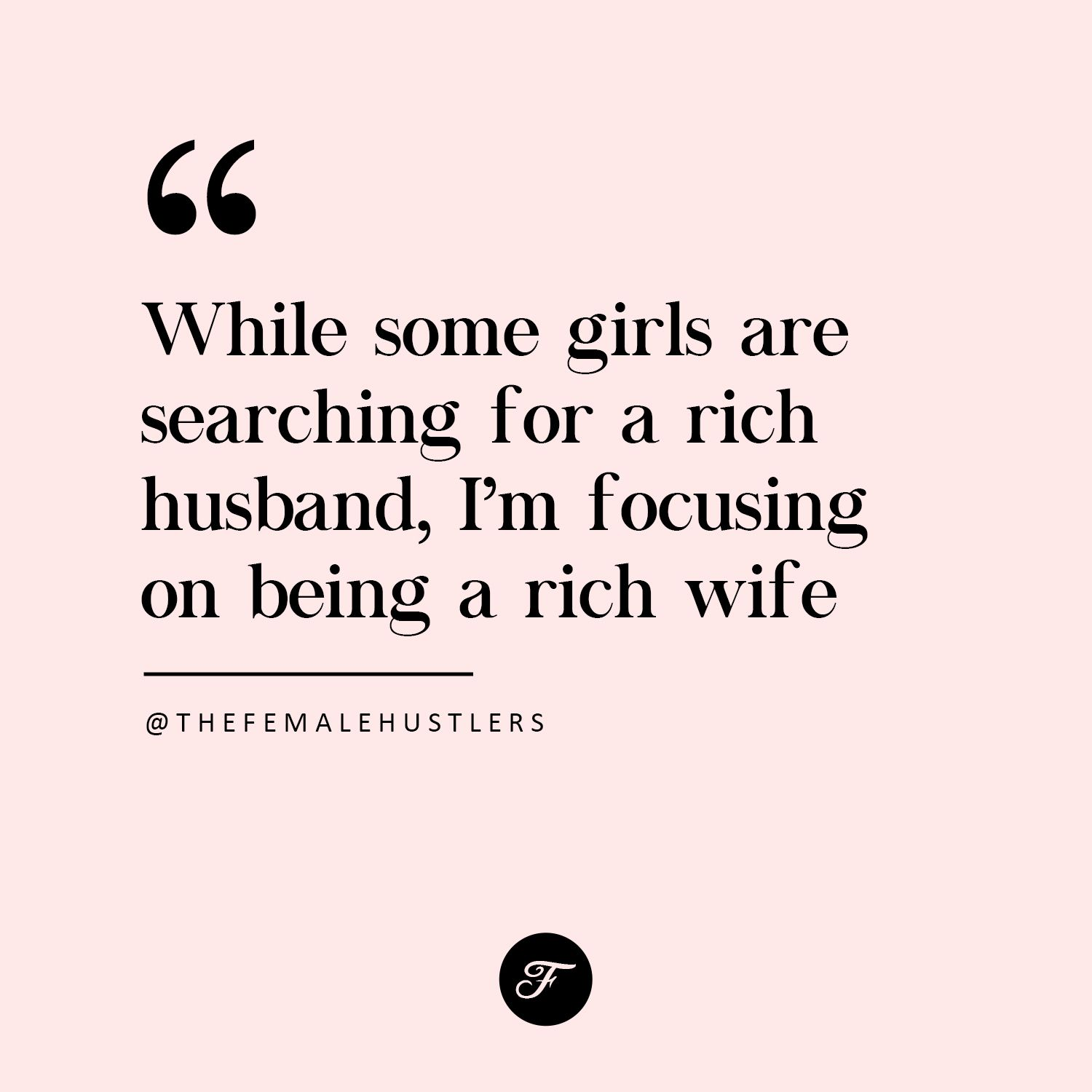 Follow Us On Instagram @thefemalehustlers For More Quotes