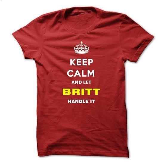 Keep Calm And Let Britt Handle It - #grafic tee #sweatshirt diy. ORDER HERE => https://www.sunfrog.com/Names/Keep-Calm-And-Let-Britt-Handle-It-saqcb.html?68278