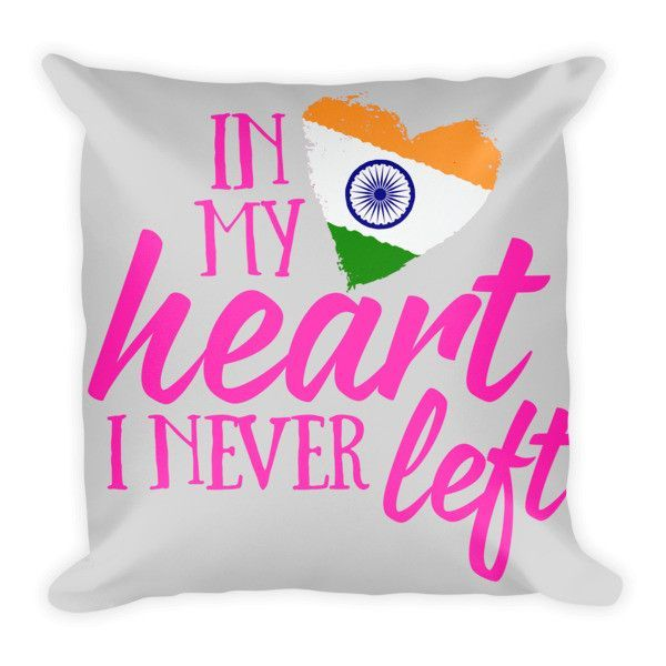 In My Heart I Never Left Indian Pillow