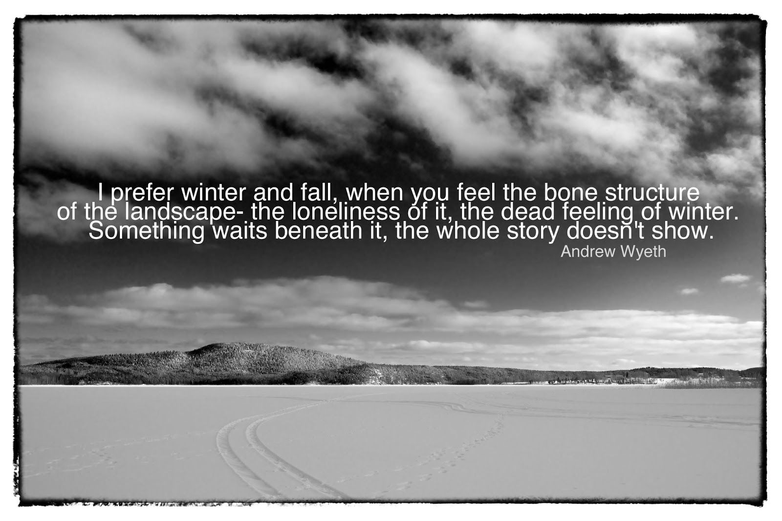 A Beautiful Quote About Winter On A Black And White P O I Took This Week Out