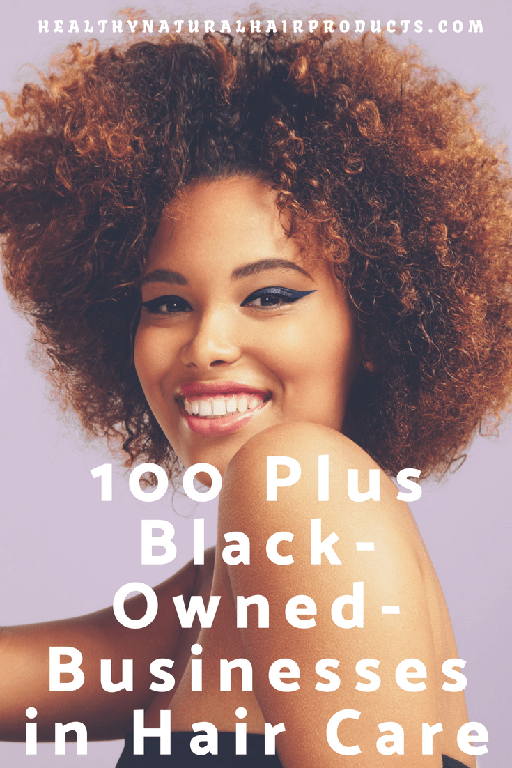 100 Plus BlackOwned Businesses in Hair Care Hair care