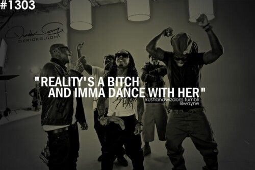 Reality Lil wayne quotes, Life quotes tumblr
