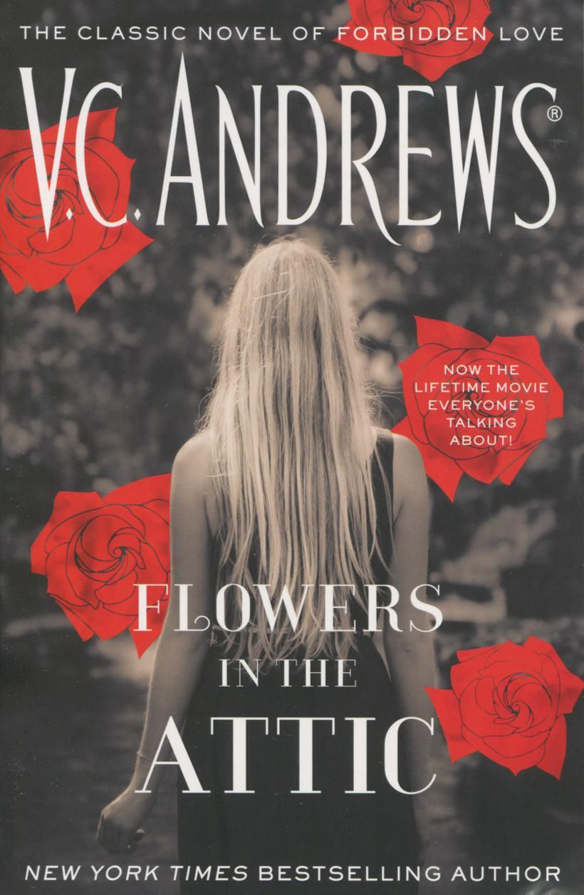 Flowers In The Attic V C Andrews His Classic Story Of Forbidden Love Captured The World S Imagination And Ea Flowers In The Attic V C Andrews Lifetime Movies