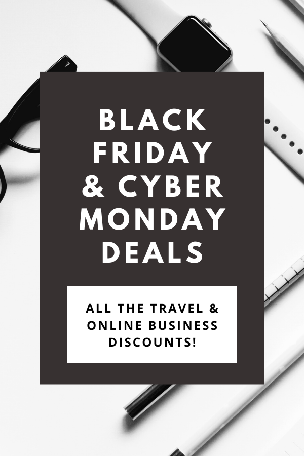 Black Friday And Cyber Monday Deals For Travelers And Online Business Owners Traveling Tayler In 2020 Online Business Online Business Tools Cyber Monday