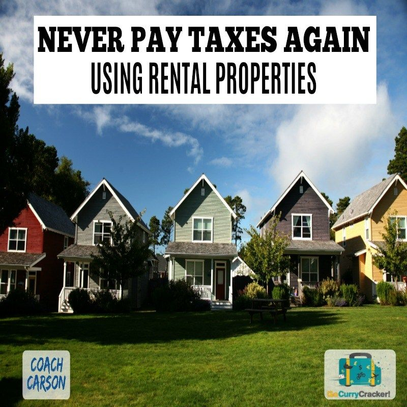 Never Pay Taxes Again Using Rental Properties Rental Property Investment Real Estate Investing Rental Property Rental Property