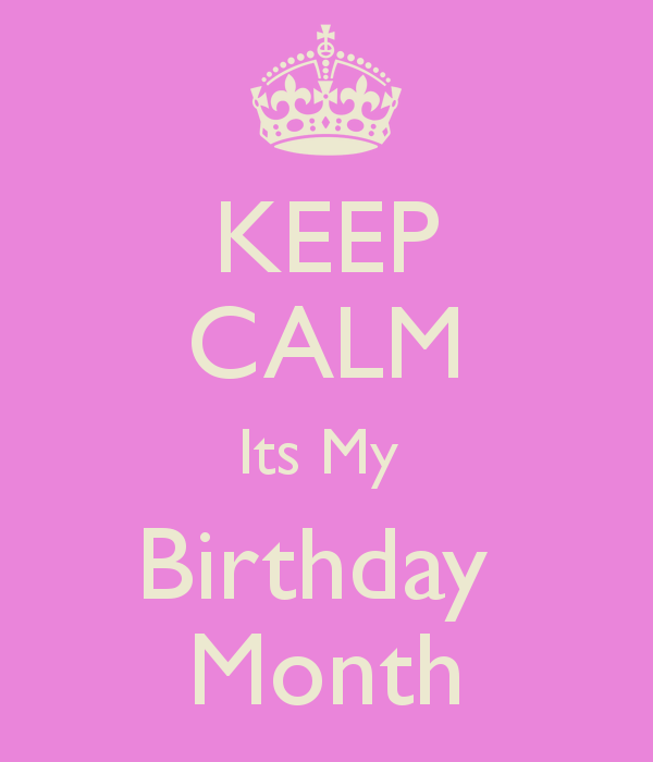d51513c63 KEEP CALM Its My Birthday Month 50th Birthday Quotes, Birthday Wishes,  February Quotes,